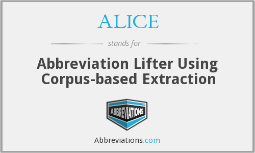 ALICE - Abbreviation Lifter Using Corpus-based Extraction