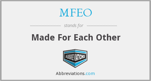 MFEO - Made For Each Other