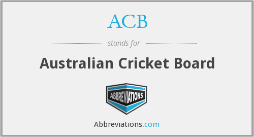 ACB - Australian Cricket Board