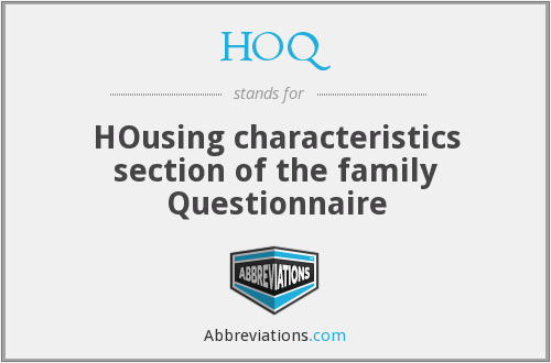 HOQ - HOusing characteristics section of the family Questionnaire
