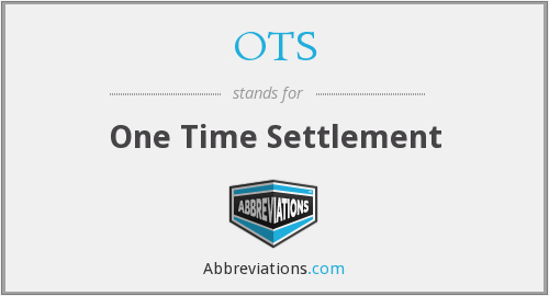 OTS - One Time Settlement