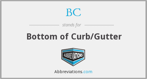 BC - Bottom of Curb/Gutter