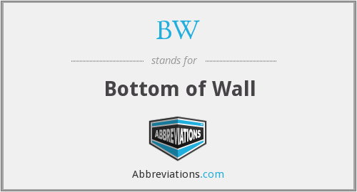 BW - Bottom of Wall