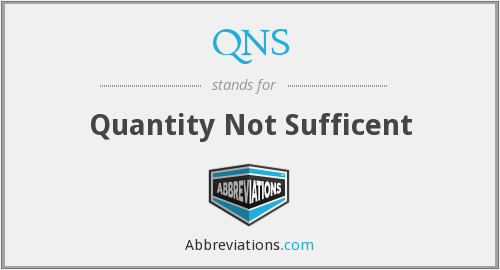 QNS - Quantity Not Sufficent