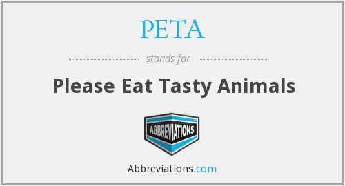 PETA - Please Eat Tasty Animals