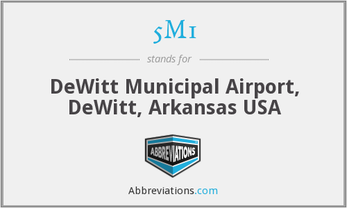 5M1 - DeWitt Municipal Airport, DeWitt, Arkansas USA