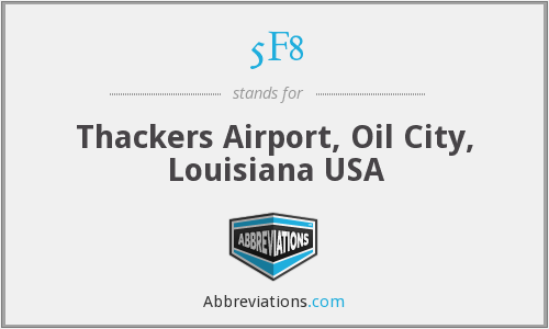 5F8 - Thackers Airport, Oil City, Louisiana USA