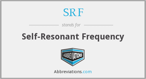 SRF - Self-Resonant Frequency