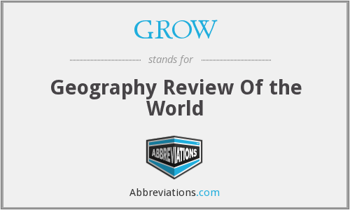 GROW - Geography Review Of the World