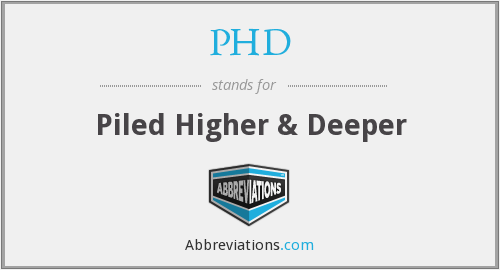 PHD - Piled Higher & Deeper