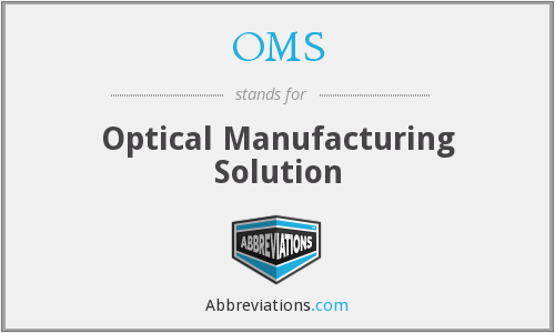 OMS - Optical Manufacturing Solution