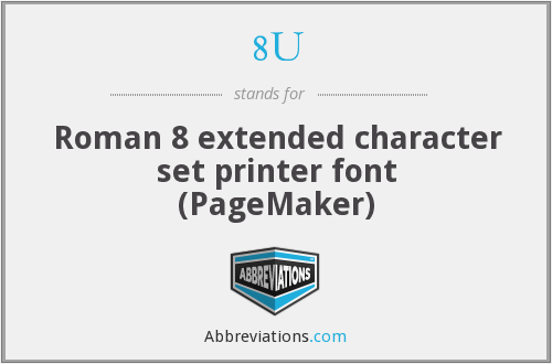 8U - Roman 8 extended character set printer font (PageMaker)