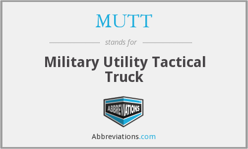 MUTT - Military Utility Tactical Truck