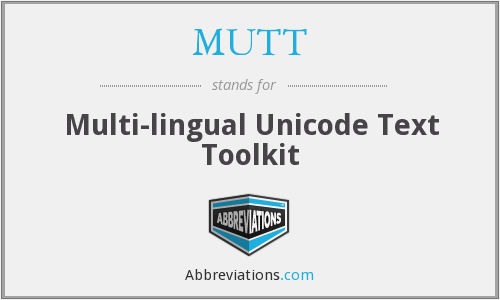 MUTT - Multi-lingual Unicode Text Toolkit