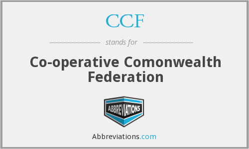 CCF - Co-operative Comonwealth Federation