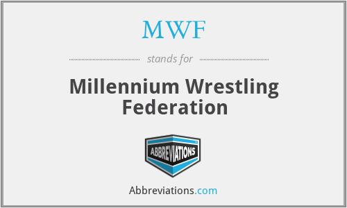 MWF - Millennium Wrestling Federation