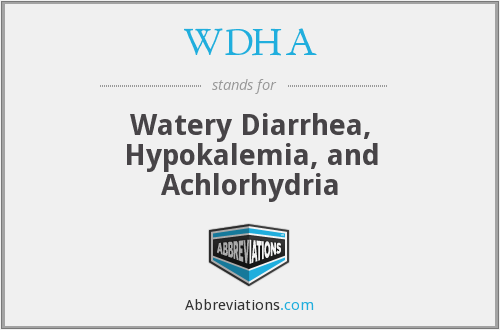 WDHA - Watery Diarrhea, Hypokalemia, and Achlorhydria