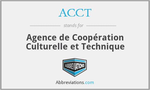 ACCT - Agence de Coopération Culturelle et Technique