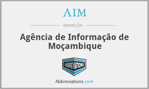 AIM - Agência de Informação de Moçambique