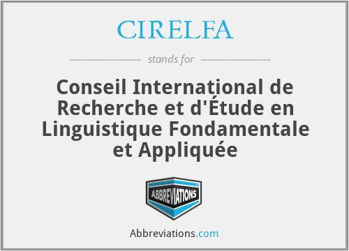 CIRELFA - Conseil International de Recherche et d'Étude en Linguistique Fondamentale et Appliquée