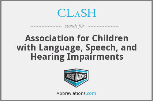 CLaSH - Association for Children with Language, Speech, and Hearing Impairments