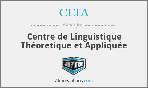 CLTA - Centre de Linguistique Théoretique et Appliquée