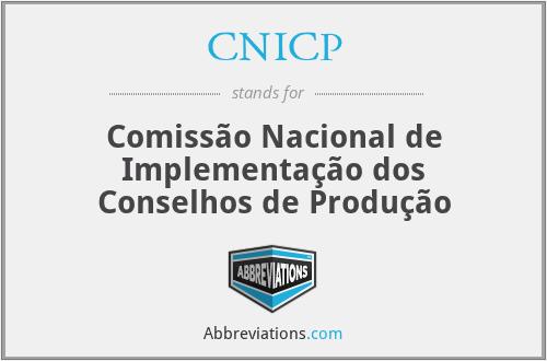 CNICP - Comissão Nacional de Implementação dos Conselhos de Produção