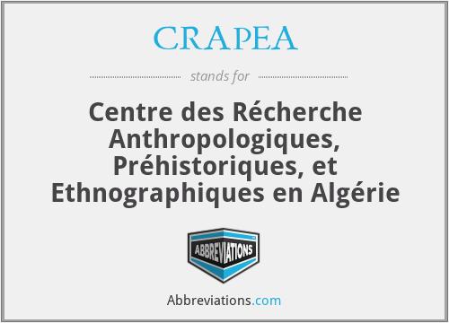 CRAPEA - Centre des Récherche Anthropologiques, Préhistoriques, et Ethnographiques en Algérie