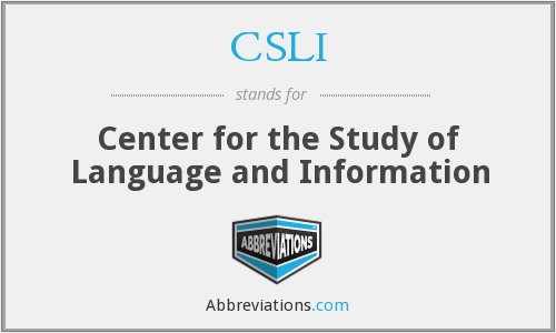 CSLI - Center for the Study of Language and Information
