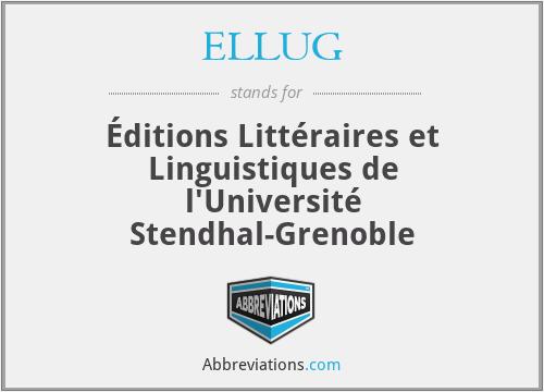 ELLUG - Éditions Littéraires et Linguistiques de l'Université Stendhal-Grenoble