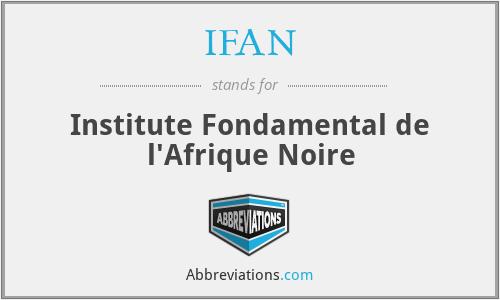 IFAN - Institute Fondamental de l'Afrique Noire