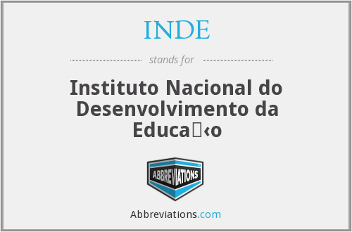 INDE - Instituto Nacional do Desenvolvimento da Educa‹o