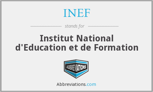 INEF - Institut National d'Education et de Formation