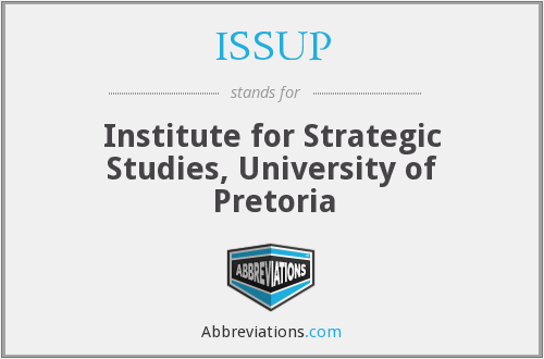ISSUP - Institute for Strategic Studies, University of Pretoria