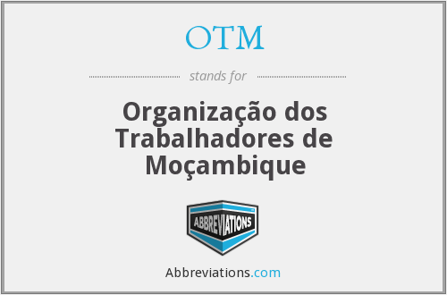 OTM - Organização dos Trabalhadores de Moçambique