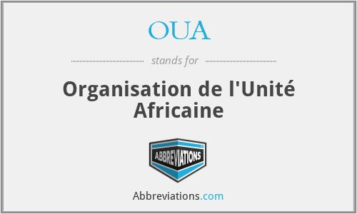 OUA - Organisation de l'Unité Africaine
