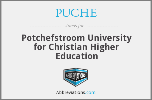 PUCHE - Potchefstroom University for Christian Higher Education