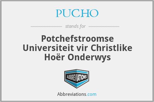 PUCHO - Potchefstroomse Universiteit vir Christlike Hoër Onderwys