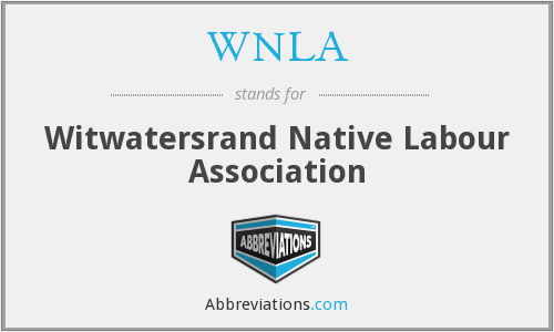 WNLA - Witwatersrand Native Labour Association