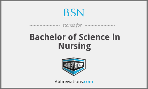 BSN - Bachelor of Science in Nursing