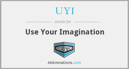 UYI - Use Your Imagination