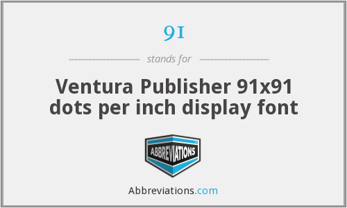91 - Ventura Publisher 91x91 dots per inch display font