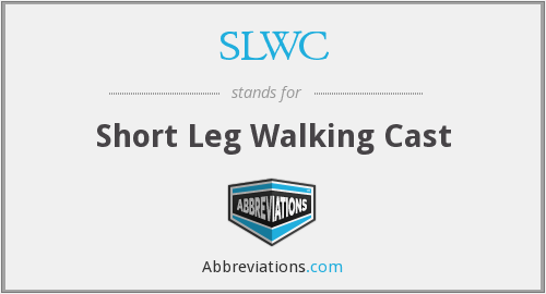 SLWC - Short Leg Walking Cast