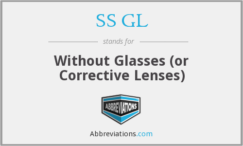 SS GL - Without Glasses (or Corrective Lenses)