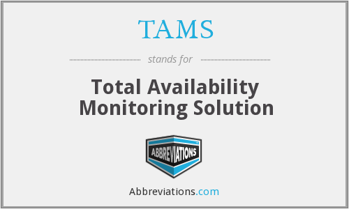 TAMS - Total Availability Monitoring Solution