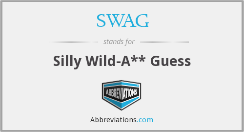 SWAG - Silly Wild-A** Guess