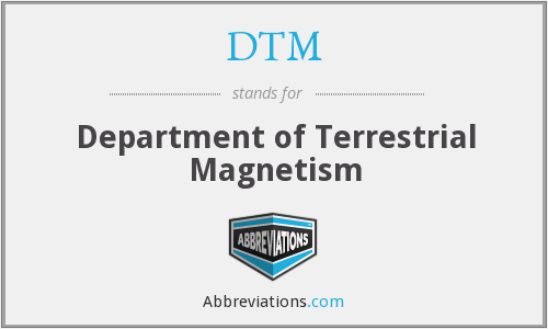 DTM - Department of Terrestrial Magnetism