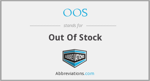 OOS - Out Of Stock