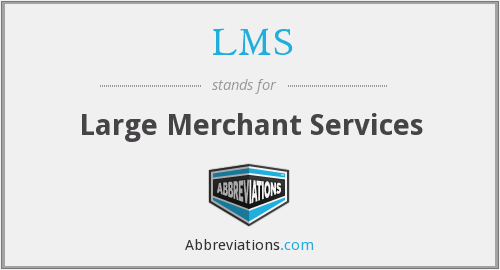 LMS - Large Merchant Services