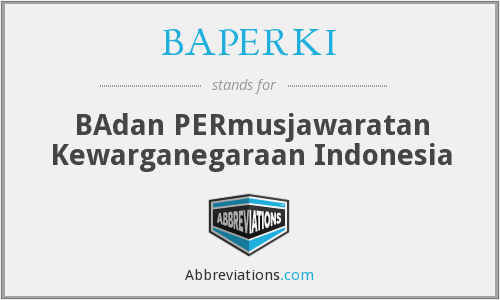 BAPERKI - BAdan PERmusjawaratan Kewarganegaraan Indonesia